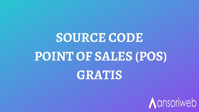 Source Code Point Of Sales (POS) PHP MYSQL