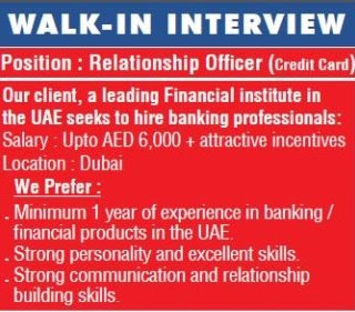 Walk-in- interview For Relationship Officer (Credit Card) For a leading Financial institute in the Dubai, UAE