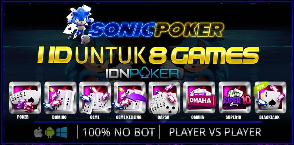 IDN Poker Online Terbaru dan Terpercaya SonicPoker Indonesia