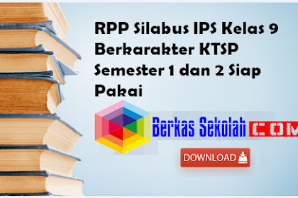 RPP Silabus IPS Kelas 9 Berkarakter KTSP Semester 1 dan 2 Siap Pakai