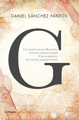 G. La novela de Gaudí - Daniel Sánchez Pardos (2015)