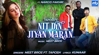 Nit Din Jiyan Maran Lyrics Meet Bros Ft. Taposh