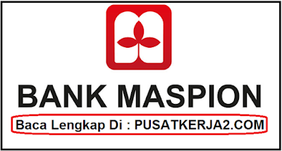 Lowongan Kerja S1 Semua Jurusan Agustus 2019 Bank Maspion