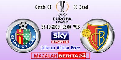 Prediksi Getafe vs FC Basel — 25 Oktober 2019