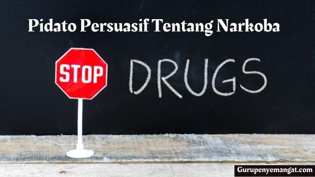 Contoh Pidato Persuasif Tentang Narkoba