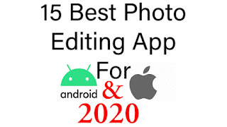 The 15 Best Photo Editing App For Android And iPhone in 2020