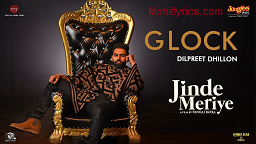Latest punjabi song Glock has takem from Jind Meriye and  sung by Dilpreet Dhillon. Gock song Lyrics has written by Laddi Chahal and Published by Times music.