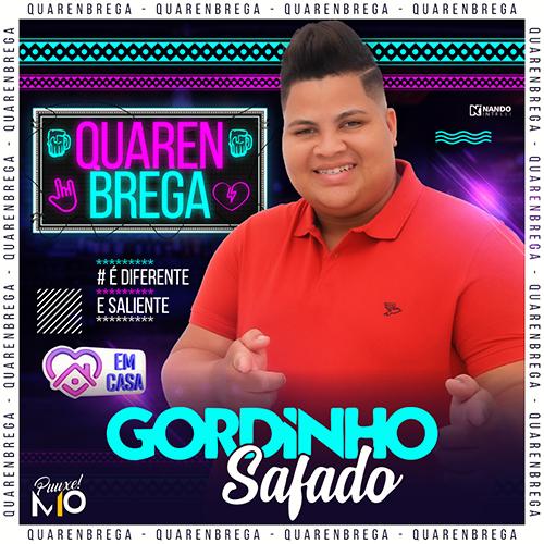 Gordinho Safado - #Quarenbrega - Promocional - 2020