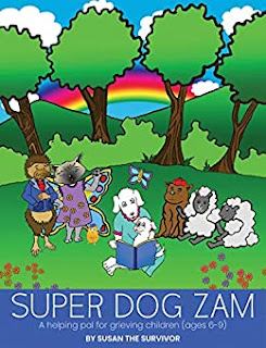 Super Dog Zam: A Helping Pal for Grieving Children (Ages 6-9) by Susan Binau