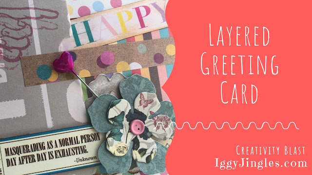 A Layered Card with text and embellishments