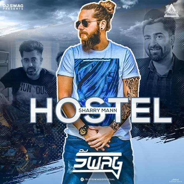 HOSTEL - SHARRY MANN - DJ SWAG