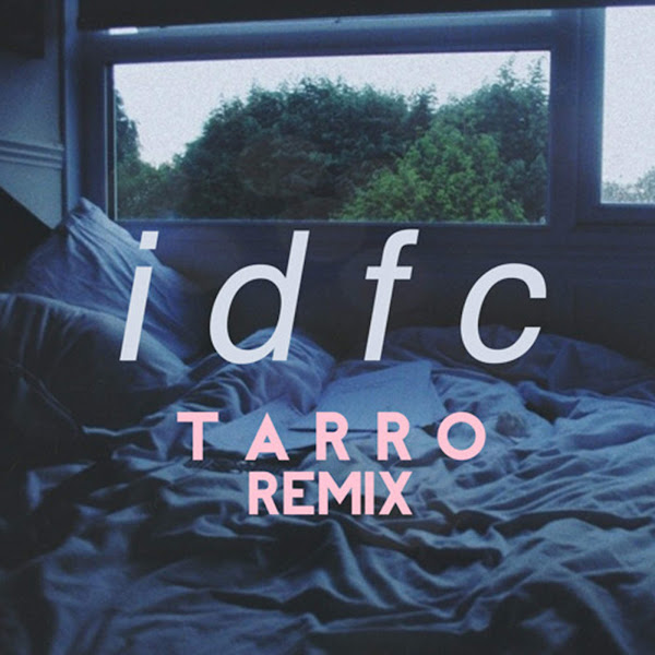 Blackbear - idfc (Tarro Remix) - Single Cover
