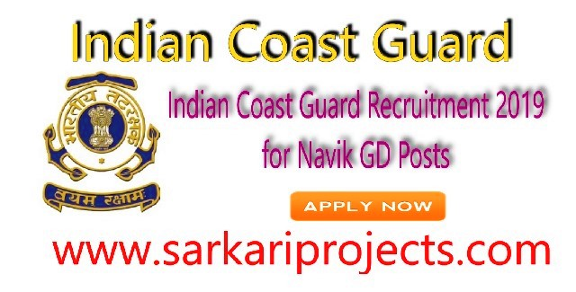 Indian Coast Guard Recruitment 2019 for Navik Gd Vacancy Posts: 12th Pass Eligible, Apply Online