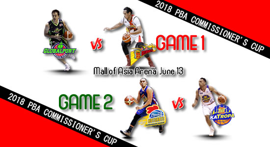 List of PBA Games: June 13 at MOA Arena 2018 PBA Commissioner's Cup