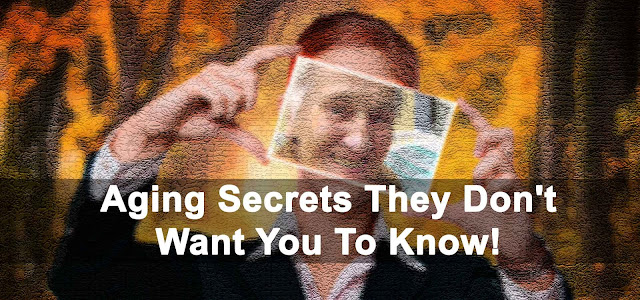 Aging_Secrets_they_don't_want_you_to_know!