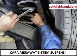 cara merawat sistem suspensi