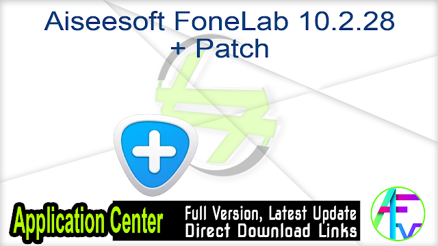 Aiseesoft FoneLab 10.2.28 + Patch