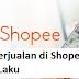 Cara Berjualan di Shopee Agar Cepat Laku