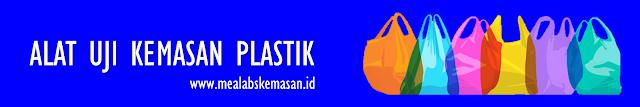 alat uji kemasan plastik mealabs kemasan indonesia