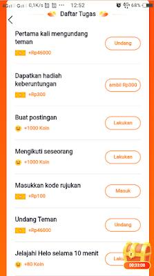 """Tigaribu.Net – Aplikasi penghasil uang saat ini banyak sekali yang terbaru, salah satunya adalah Aplikasi S.Helo.  Aplikasi S.Helo penghasil uang yang baru dirilis pada akhir tahun 2020 ini menawarkan banyak event untuk mendapatkan uang tunai tanpa batas.   Nah, agar Anda tidak penasaran Aplikasi S.Helo itu apa dan bagaimana cara menggunakannya, silahkan baca artikel ini sampai habis karena disini saya sudah membuat penjelasan tentang Aplikasi S.Helo itu apa dan tutorial cara menggunakan Aplikasi S.Helo untuk mendapatkan uang tunai.  Aplikasi S.Helo, Apa Itu ? Aplikasi S.Helo adalah penghasil uang yang baru dirilis pada akhir tahun 2020 untuk Anda semua yang sedang berjuang untuk mendapatkan uang tunai gratis dari internet menggunakan aplikasi android.  Misi Aplikasi S.Helo penghasil uang terdiri dari beberapa jenis, yaitu mengundang teman, bagikan postingan, buat postingan, mengikuti seseorang, membagikan tampilan dari penghasilan di Aplikasi S.Helo kepada orang lain, dan masih banyak lagi Misi Aplikasi S.Helo lainnya.  Apakah Aplikasi S.Helo aman atau tidak ? Sampai saat artikel ini saya publish sebenarnya belum ada yang membuat review tentang Aplikasi S.Helo SCAM atau penipuan. Itu artinya belum berbahaya.   Tetapi untuk kedepannya saya juga belum bisa pastikan yah apakah Aplikasi S.Helo aman atau tidak. Di artikel ini saya hanya berbagi informasi tentang cara menggunakan Aplikasi S.Helo  mulai dari proses melakukan register akun baru hingga cara mendapatkan uang dari Aplikasi S.Helo  .  Cara Register Akun Aplikasi S.Helo Penghasil Uang Cara register akun Aplikasi S.Helo penghasil uang yang baru rilis ini sangat mudah karena langkah – langkahnya sangat simpel. Jika Anda memang ingin mendaftar akun member baru di Aplikasi S.Helo penghasil uang yang terbaru ini silahkan lihat caranya pada penjelasan berikut :  1. Akses link Register Aplikasi S.Helo penghasil uang Setelah Anda masuk di halaman register Aplikasi S.Helo penghasil uang klik tombol """"Salin"""" Kode Rujukan """