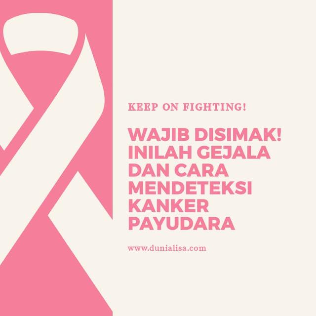Gejala dan cara mendeteksi kanker payudara