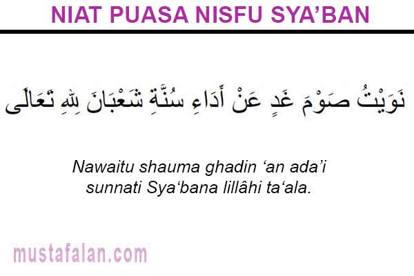 Niat Puasa Nisfu Syaban Doa Berbuka Arab Dan Artinya Mustafalan