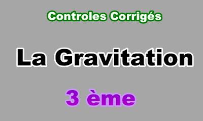 Controles Corrigés sur la Gravitation 3eme en PDF
