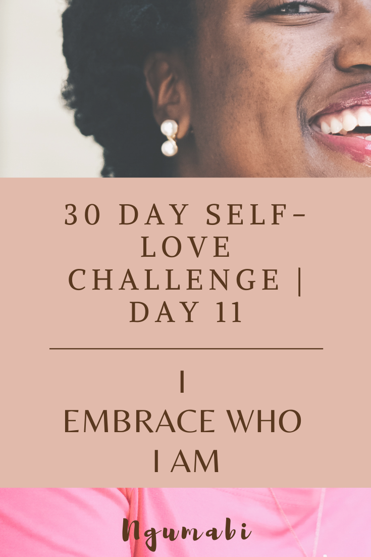 30 Day Self-love Challenge | Day 11 - I Embrace Who I Am