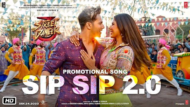 Sip Sip 2.0 (Street Dancer 3D) Song Lyrics -  Varun D, Sonam B, Garry S, Jasmine S, Tanishk B
