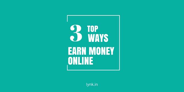 Top 3 best ways earn money online