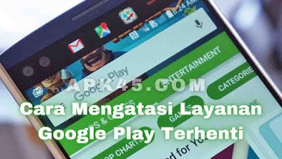 Cara Menangani Layanan Google Play Terhenti