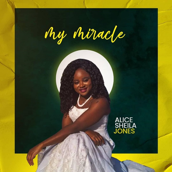 My Miracle By Alice Sheila Jones