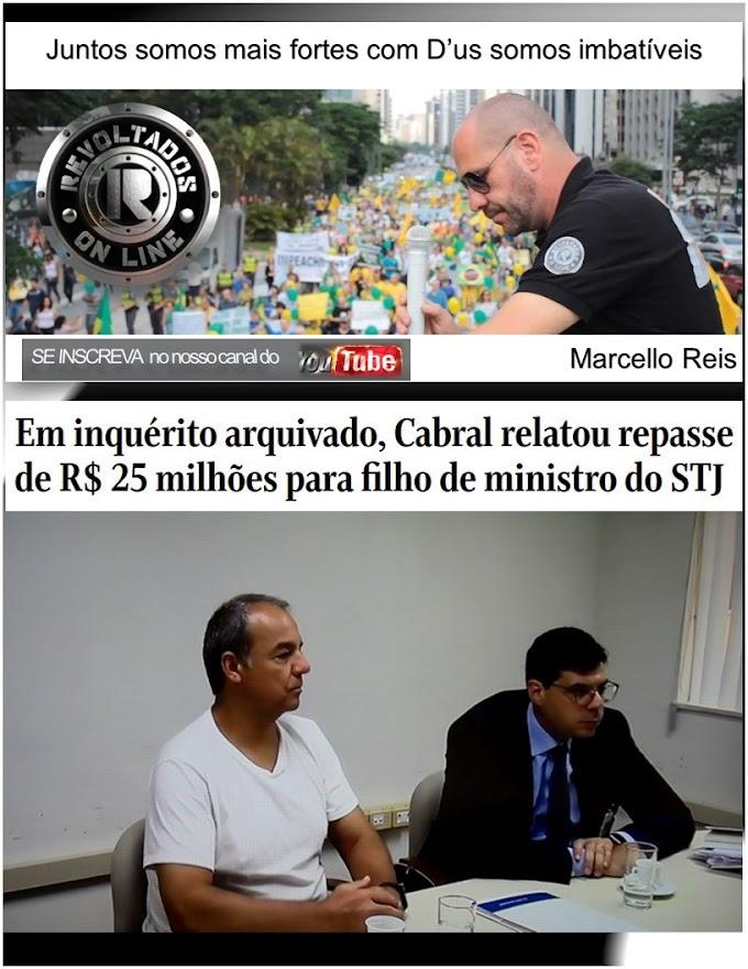 Em inquérito arquivado, Cabral relatou repasse de R$ 25 milhões para filho de ministro do STJ - Humberto Martins
