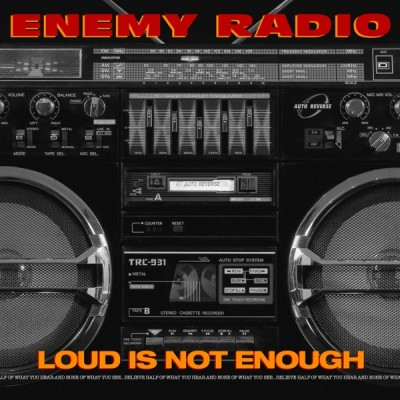 Enemy Radio - Loud Is Not Enough (2020) - Album Download, Itunes Cover, Official Cover, Album CD Cover Art, Tracklist, 320KBPS, Zip album