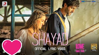 Shayad Song Lyrics From Movie Love Aaj Kal