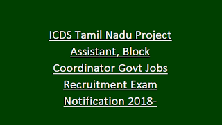 ICDS Tamil Nadu Project Assistant, Block Coordinator Govt Jobs Recruitment Exam Notification 2018-Application Form