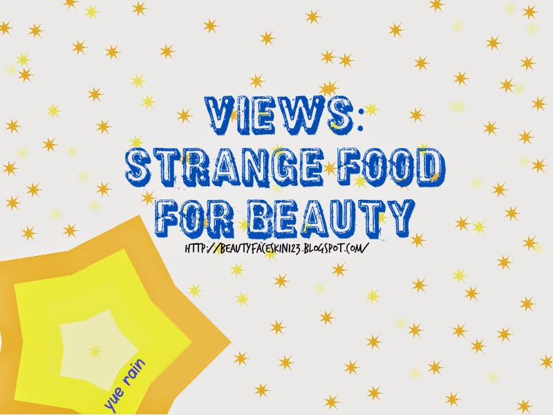 VIEWS: STRANGE FOOD FOR BEAUTY