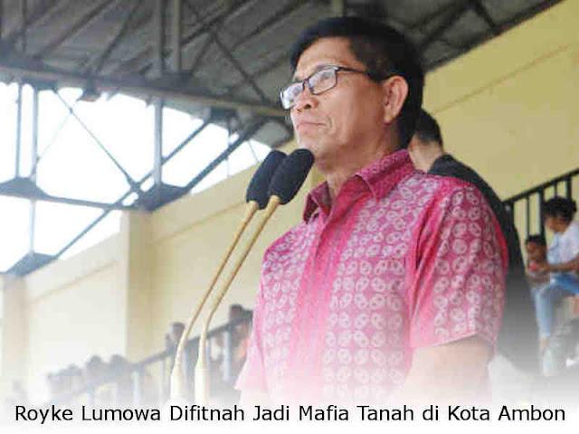 Liprent Ode Fitnah Royke Lumowa jadi Mafia Tanah di Kota Ambon