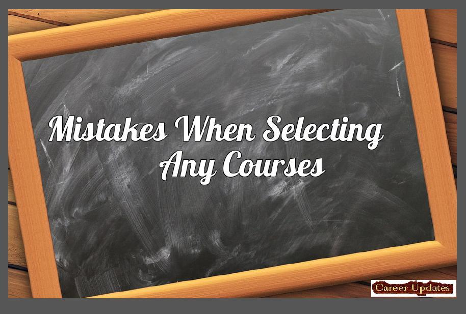 mistakes while selecting any courses