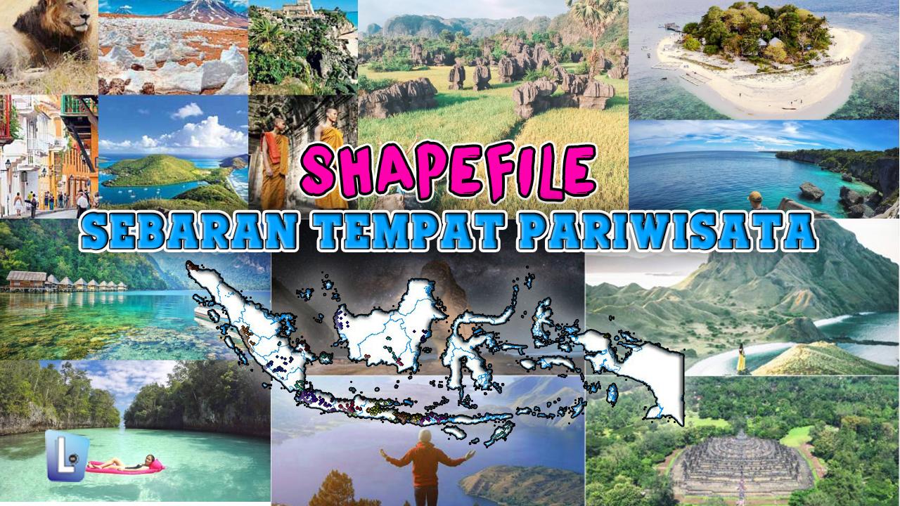 Data Lengkap Peta Sebaran Tempat Pariwisata Se-Indonesia