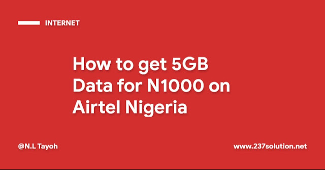 How to get 5GB Data for N1000 on Airtel Nigeria