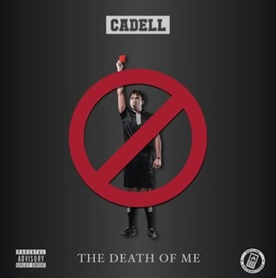 CADELL - THE DEATH OF ME
