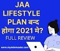 Jaa Lifestyle Plan अब बंद हो जायेगा 2021 में  ? जानिए पूरी बात Jaa Lifestyle Business Plan