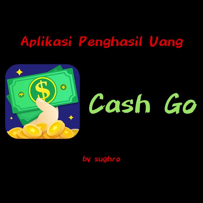 Aplikasi Penghasil Uang - Cash Go