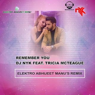 Remember You Ft. Dj Nyk (Elektro Abhijeet Manu's Remix )
