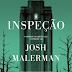 """A Sair do Forno: """"Inspeção"""" de Josh Malerman"""