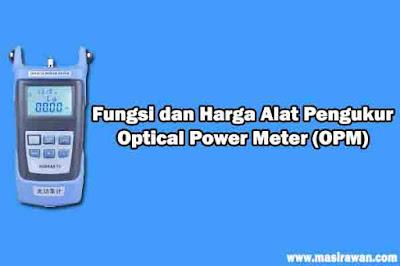Fungsi dan Harga Alat Pengukur Optical Power Meter (OPM)