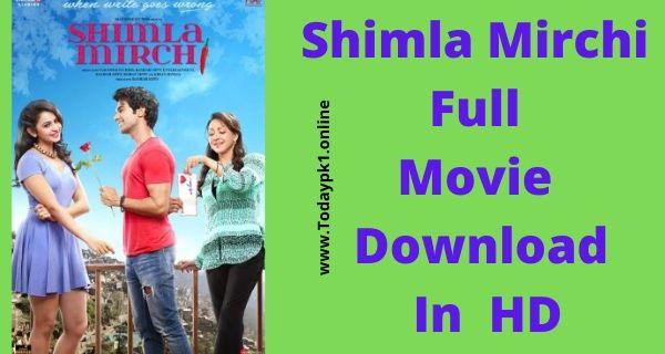 Shimla Mirchi Full Movie Download HD 720p Direct Download Link