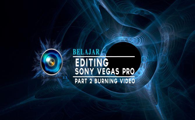 Cara Burning DVD Sony Vegas Pro