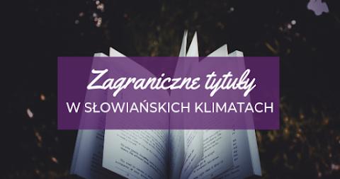 Zagraniczne tytuły w słowiańskich klimatach
